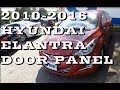 How to remove Hyundai Elantra FRONT door panel 2010-2016