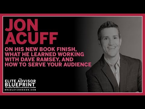 Jon Acuff's New Book Finish, What he Learned Working with Dave Ramsey, & How to Serve Your Audience