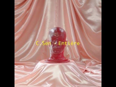 Youtube: C.Sen -Entière (official lyric video)