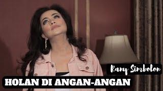 Download Rany Simbolon - Holan Di Angan-Angan - Lagu Batak Populer - Remix