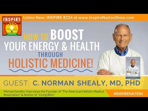 ★ How to Boost Energy & Feel Amazing - Naturally! | Dr Norm Shealy, The Father of Holistic Medicine