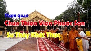 Tham Quan Chùa Thiện Viện Phước Sơn Và Các Sư Thầy Đi Khất Thực | Nguyễn Văn Mạnh
