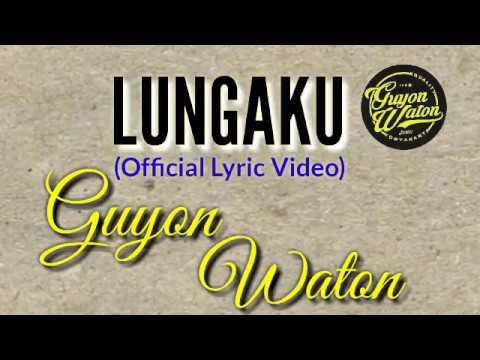 GUYON WATON - LUNGAKU (Official Lyric Video)