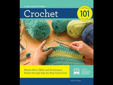 Crochet Patterns Crochet 101 Master Basic Skills And Techniques