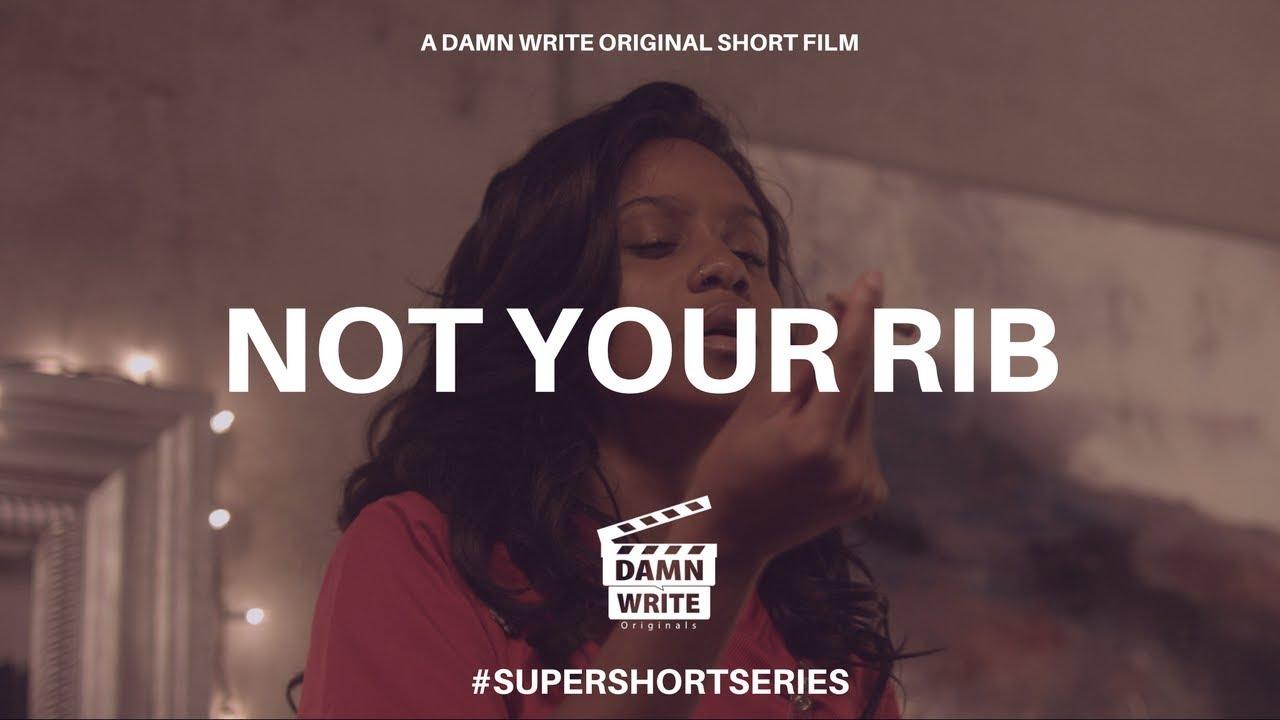 NOT YOUR RIB   A DAMN WRITE ORIGINAL SHORT FILM #SUPERSHORTSERIES
