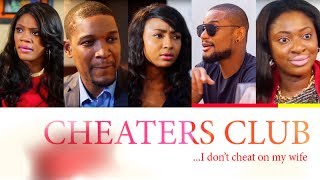 Cheaters Club - Alex Ekubo Belinda Effah Yvonne Jegede Latest Nigerian 2017 Nollywood Drama Movie