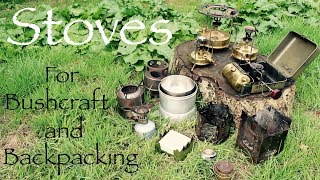 Stoves for Bushcraft, Backpacking and Fun. Wood vs. Gas vs. Paraffin vs. Spirit.