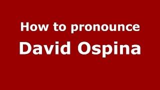 Download lagu How to pronounce David Ospina PronounceNames com MP3