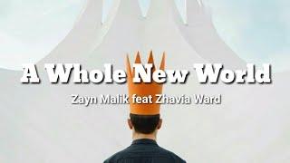 A Whole New World~Zayn Malik feat Zhavia Ward(Lyrics)🎶