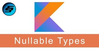 Nullable & Non Nullable Types - Kotlin Programming