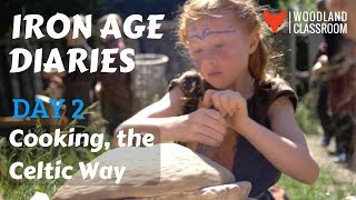 Iron Age Diaries: Day 2 - Cooking, the Celtic Way