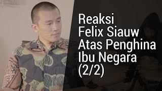 Reaksi Felix Siauw Atas Penghina Ibu Negara (2/2)