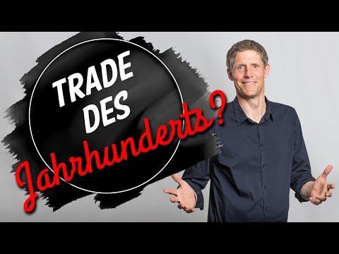 Der Jahrhundert-Trade?
