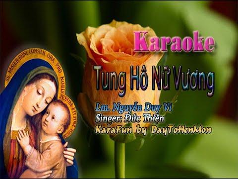 Tung Hô Nữ Vương - Lm. Nguyễn Duy Vi (Giọng Ca Đức Thiện)