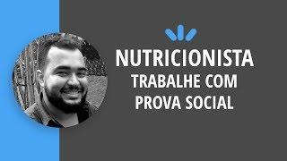 DICA PARA NUTRICIONISTA: TRABALHE COM PROVA SOCIAL (DE ACORDO COM O CONSELHO)