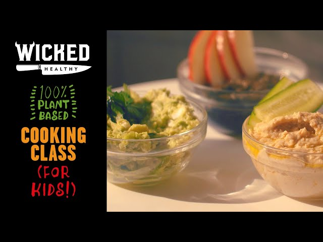 Ch.3 - Vegan Dips | Plant-Based Cooking Class | Wicked Healthy Kids