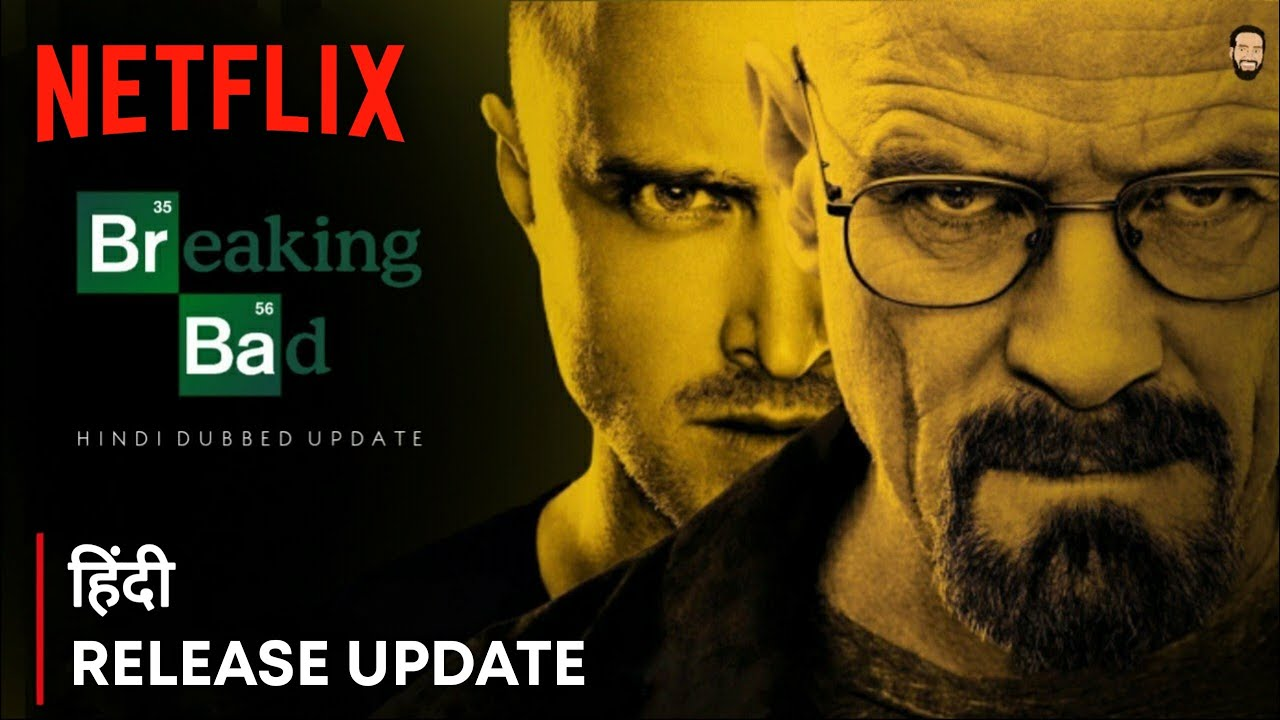 Download Breaking Bad Hindi Dubbed Release Date   Breaking Bad Hindi Dubbed Trailer   Netflix