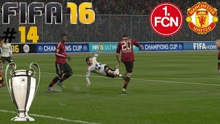 FIFA 16 (3. SAISON) [#14] ★ 1. FC Nürnberg vs. Manchester U., 2. Spieltag CL ★ Let's Play FIFA 16
