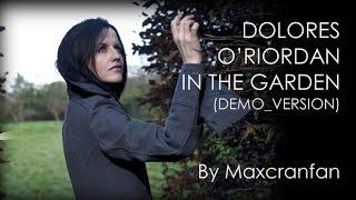 Dolores O'Riordan - In The Garden (Demo Version)