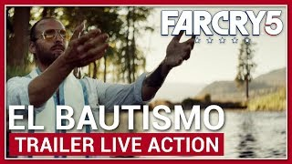 Far Cry 5 - Trailer Live Action | El Bautismo