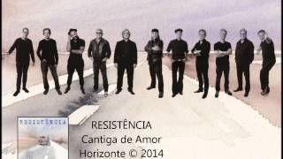Resistência - Cantiga de Amor