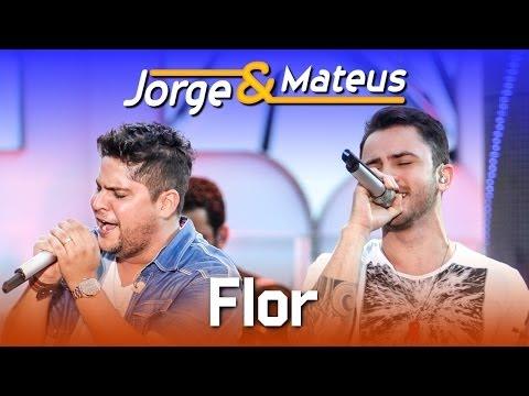 Jorge & Mateus - Flor - [DVD Ao Vivo em Jurerê] - (Clipe Oficial)