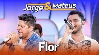 Jorge e Mateus - Flor - [DVD Ao Vivo em Jurerê] - (Clipe Oficial)