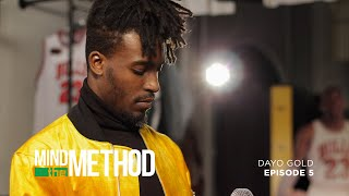 Mind the Method - Dayo Gold: More in the Making