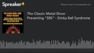 """Preventing """"SBS"""" – Stinky Ball Syndrome"""