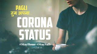 Pagli Tum Apna    Corona Status    Corona Shayari   Corona Whatsapp Status Video Rahul Aashiqui Wala