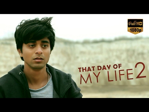 That Day of my Life 2 | Short Film by Sachin Aggarwal -  4 Hour Film Challenge
