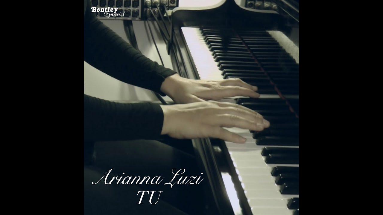 """Da oggi in radio e nei digital store """"TU"""" il nuovo singolo e videoclip di ARIANNA LUZI"""