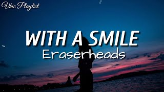 With A Smile - Eraserheads (Lyrics)