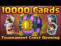 Clash Royale - 10,000 CARDS Tournament Chest Opening! INSANE!