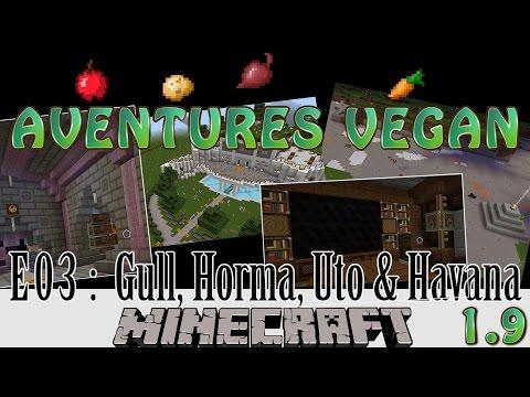 03 - Minecraft 1.9 - Aventures Vegan et Multi - Gull, Horma, Uto & Havana