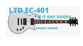 LTD EC-401 HONEST REVIEW