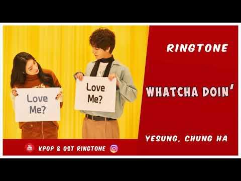 YESUNG & CHUNGHA - WHATCHA DOIN' (RINGTONE) | DOWNLOAD