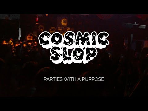 Cosmic Slop: Parties with a Purpose