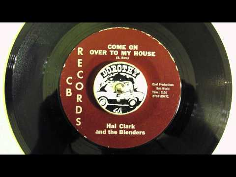 HAL CLARK - COME ON OVER TO MY HOUSE