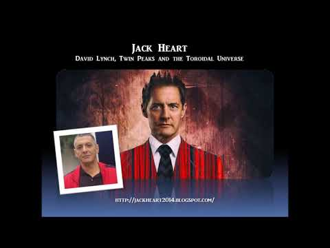Sage of Quay Radio - Jack Heart - David Lynch, Twin Peaks and the Toroidal Universe (Dec 2017)
