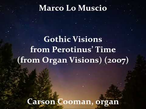 Marco Lo Muscio — Gothic Visions from Perotinus' Time (from Organ Visions) (2007)