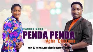 PENDA PENDA ACHA DHULUMA - LUSEKELO MWALYAJE (OFFICIAL AUDIO)