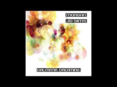 Morgan ft Jo Sims Dalmatia Dreaming (Vocal Mix)