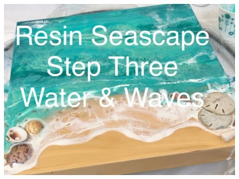 Resin Seascape- - Part Three, Water & Waves
