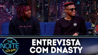 Entrevista com DNASTY | The Noite (06/04/18)