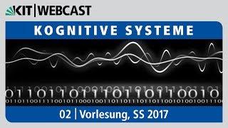 02: Kognitive Systeme, Vorlesung, SS 2017