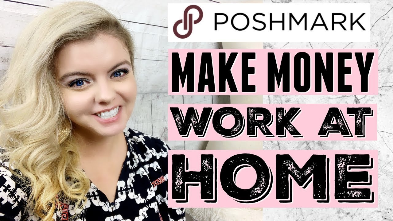 HOW TO MAKE $1000 A MONTH SELLING ON POSHMARK | MAKE MONEY & WORK AT HOME | PART 1