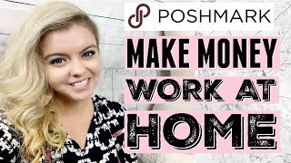HOW TO MAKE $1000 A MONTH SELLING ON POSHMARK   MAKE MONEY & WORK AT HOME   PART 1