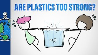 Are Plastics Too Strong?
