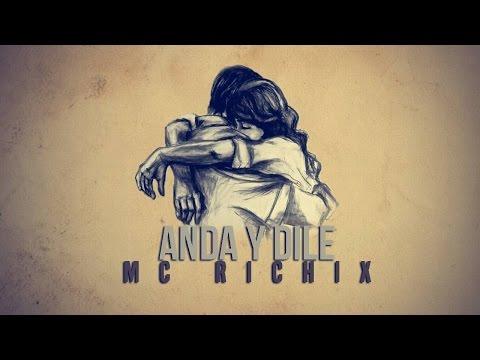 💔 Anda y dile🙁 (Rap Romantico) Mc Richix + [LETRA]